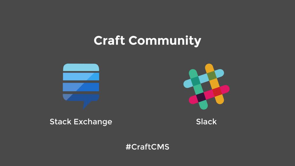 Stack Exchange Slack Craft Community #CraftCMS