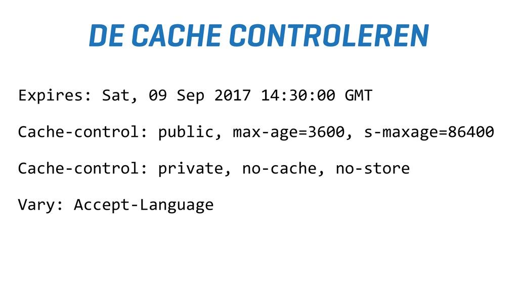 DE CACHE CONTROLEREN Expires: Sat, 09 Sep 2017 ...