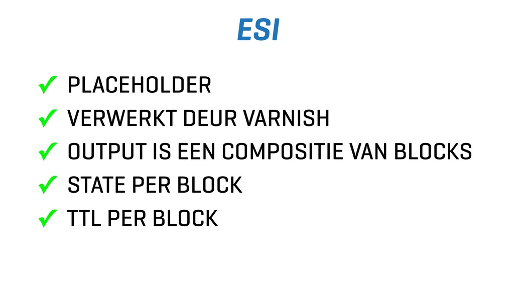 ESI ✓ PLACEHOLDER ✓ VERWERKT DEUR VARNISH ✓ OUT...