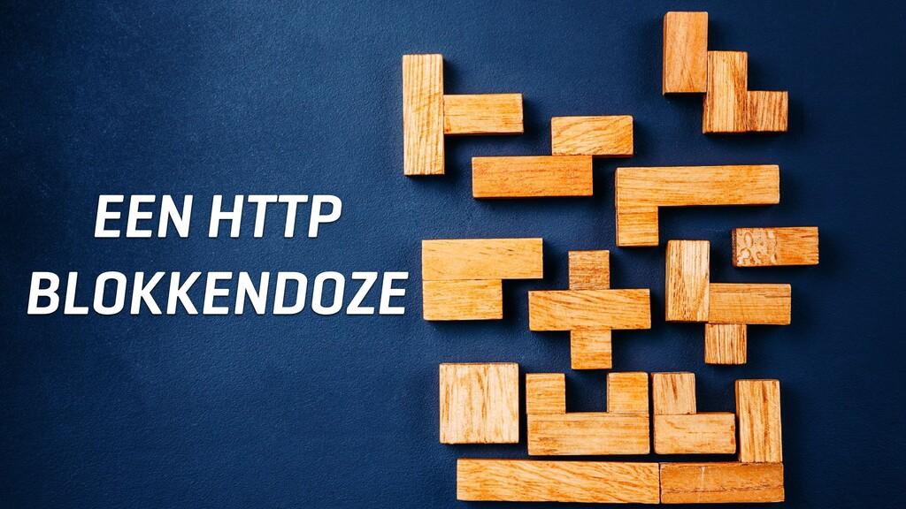 EEN HTTP BLOKKENDOZE