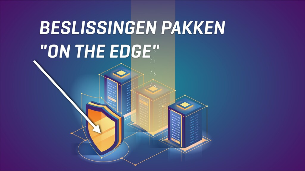 "BESLISSINGEN PAKKEN ""ON THE EDGE"""