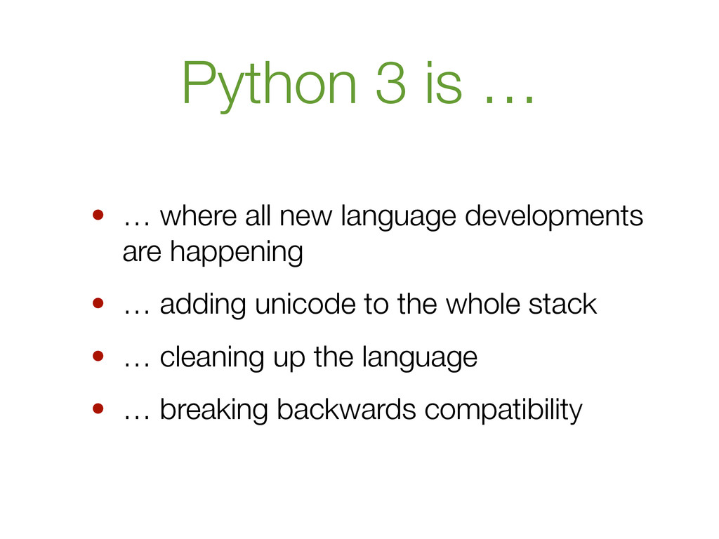 Python 3 is … • … where all new language develo...