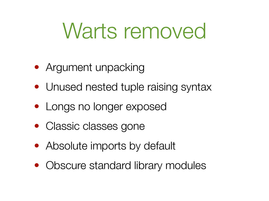 Warts removed • Argument unpacking • Unused nes...