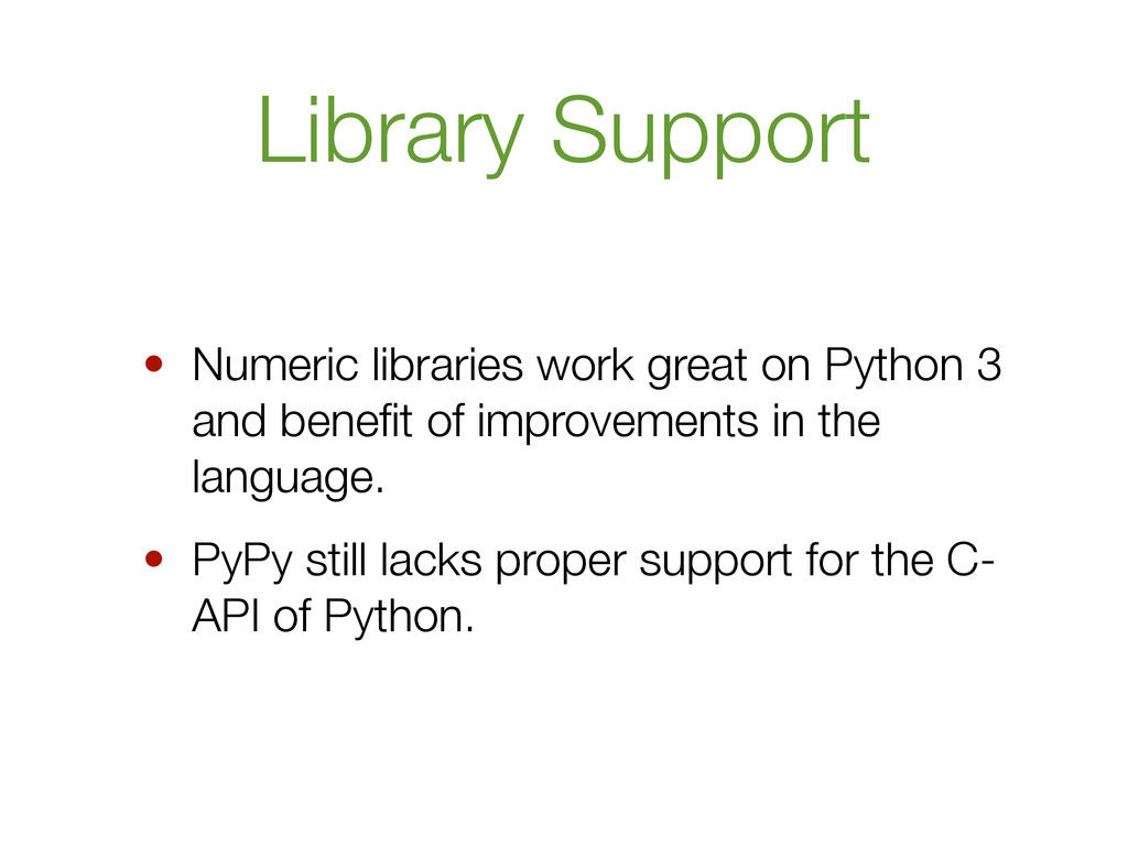 Library Support • Numeric libraries work great ...