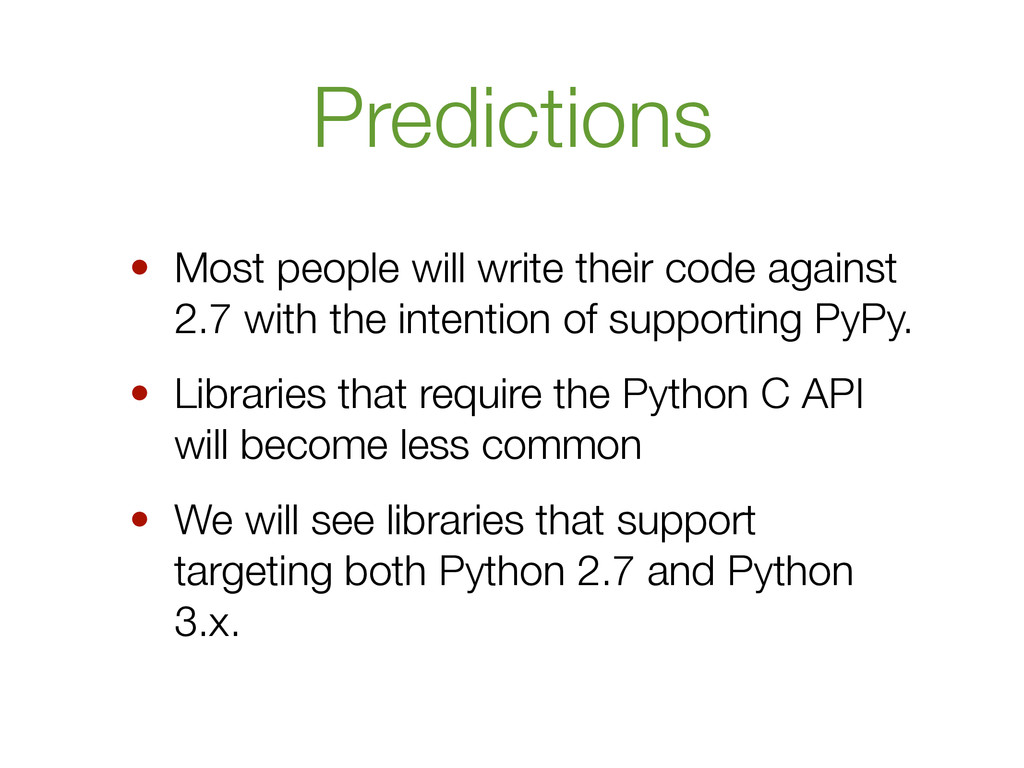 Predictions • Most people will write their code...