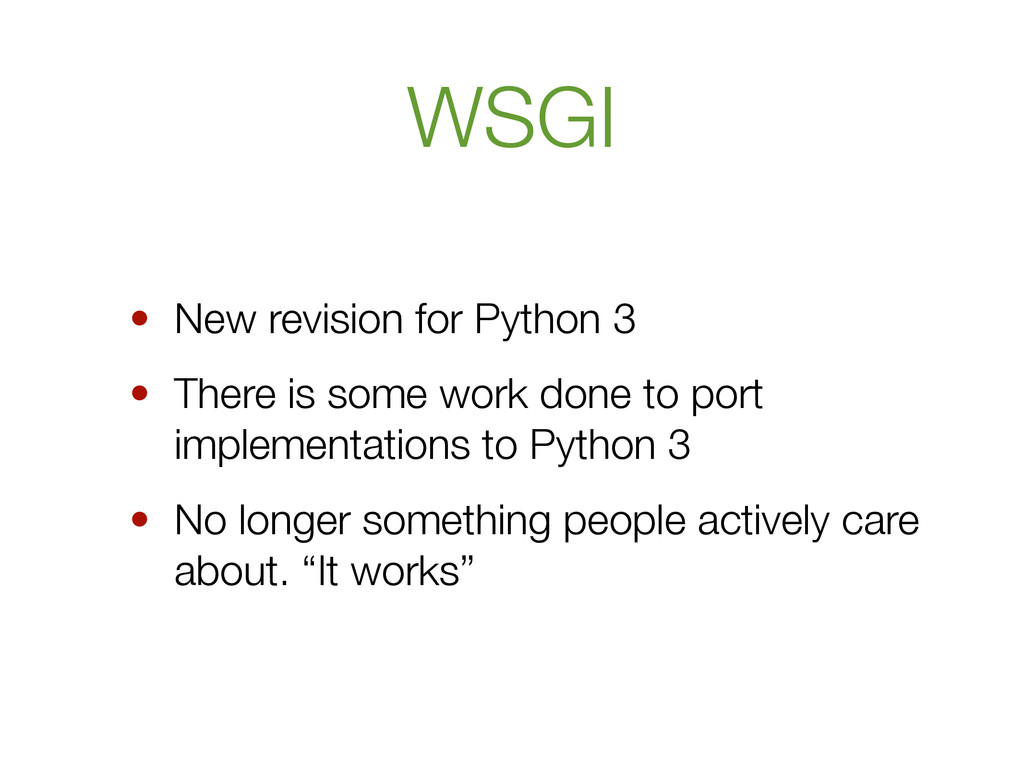 WSGI • New revision for Python 3 • There is som...