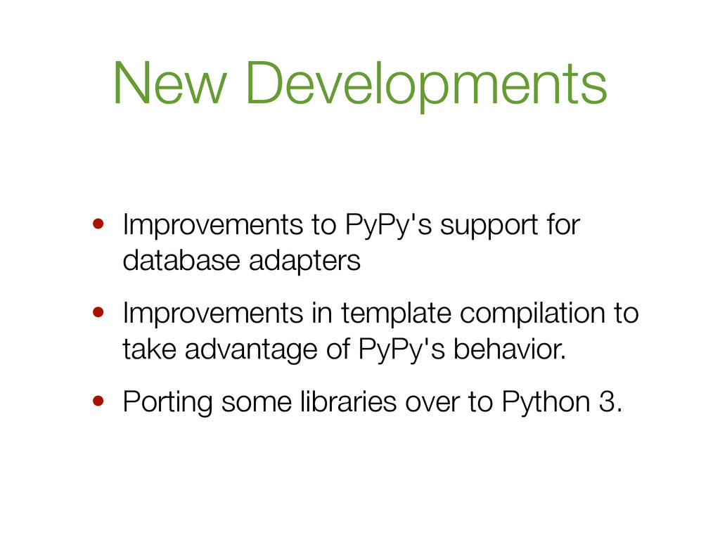 New Developments • Improvements to PyPy's suppo...