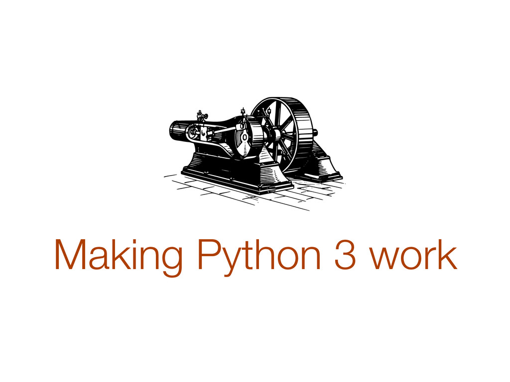 Making Python 3 work