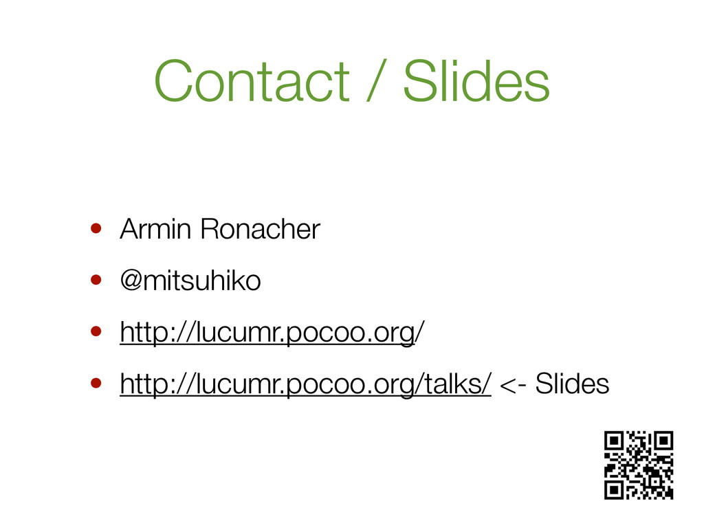 Contact / Slides • Armin Ronacher • @mitsuhiko ...