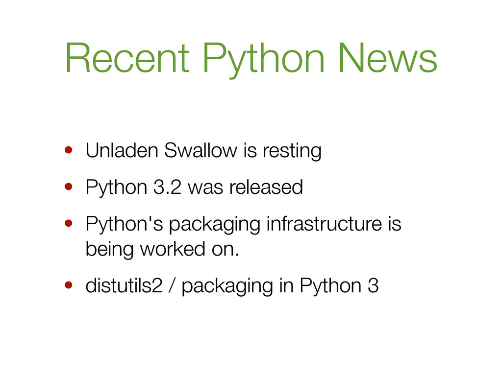 Recent Python News • Unladen Swallow is resting...