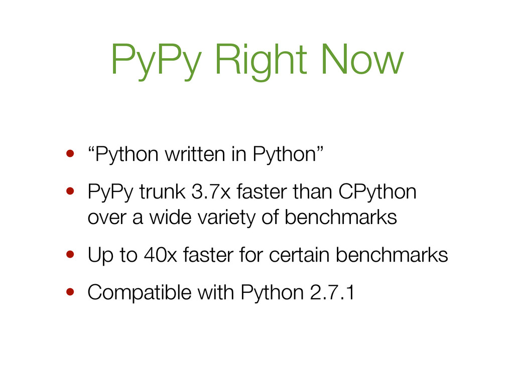 "PyPy Right Now • ""Python written in Python"" • P..."