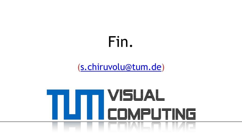 Fin. (s.chiruvolu@tum.de)