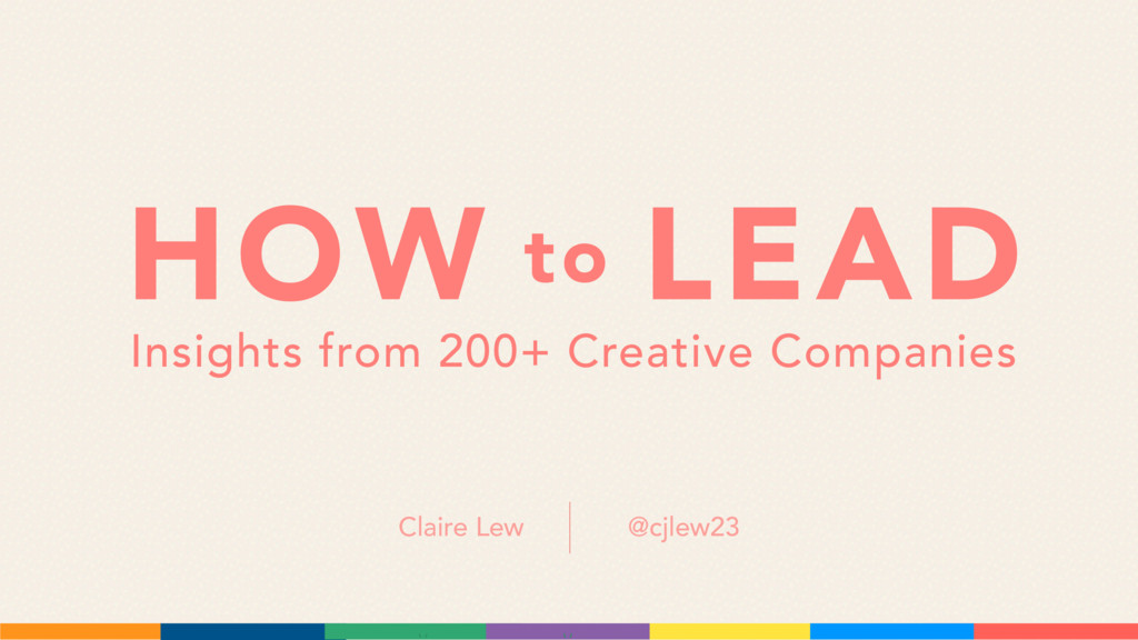 HOW LEAD Insights from 200+ Creative Companies ...