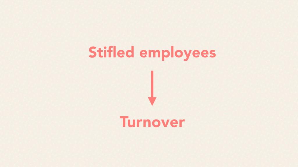 Stifled employees Turnover