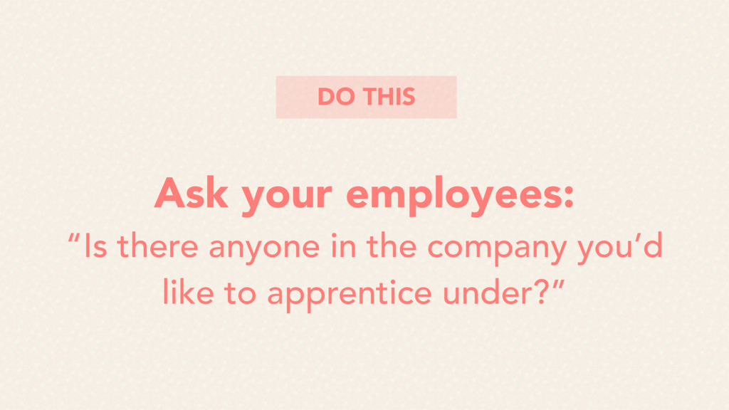 """Ask your employees: """"Is there anyone in the com..."""