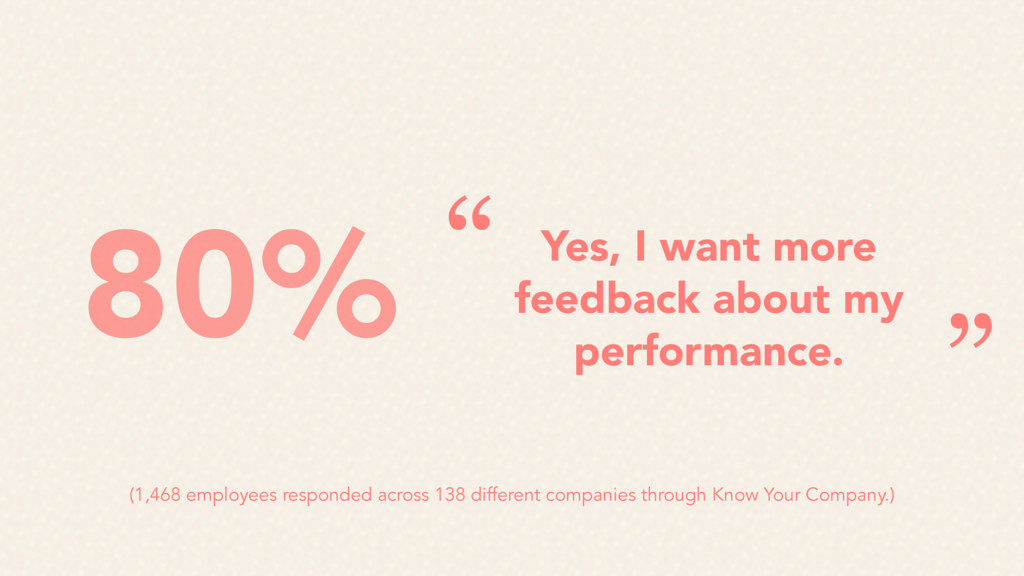 Yes, I want more feedback about my performance....