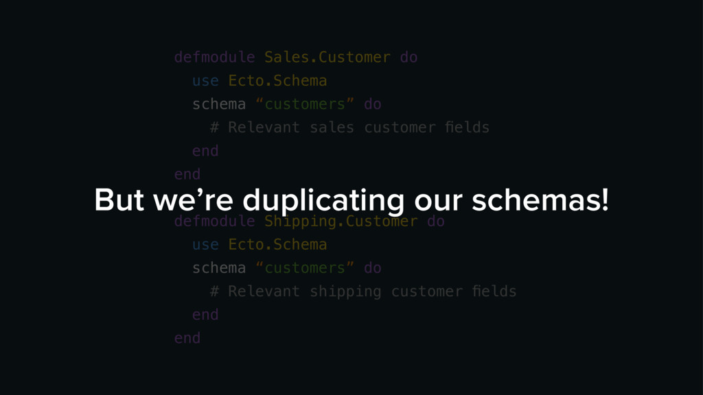 defmodule Sales.Customer do use Ecto.Schema sc...