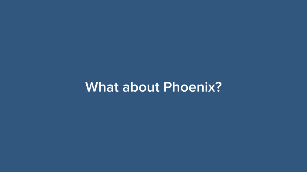 What about Phoenix?