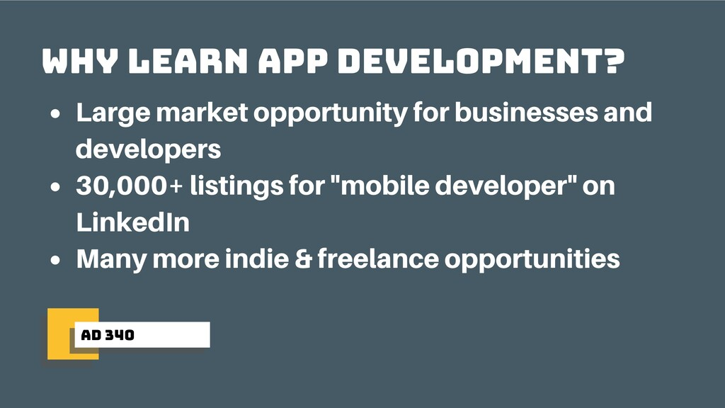 ad 340 Why learn app development? Large market ...