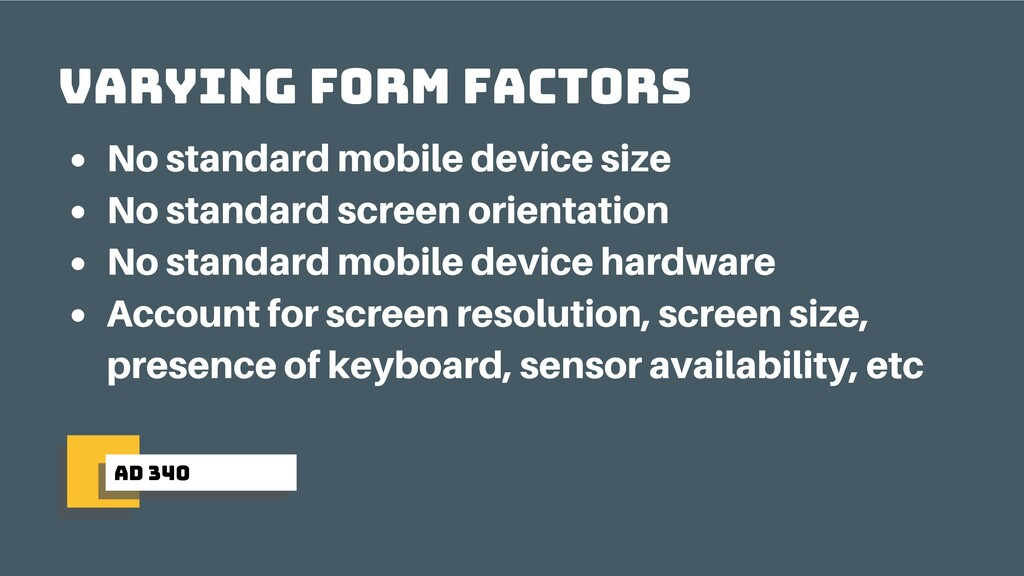 ad 340 Varying form factors No standard mobile ...
