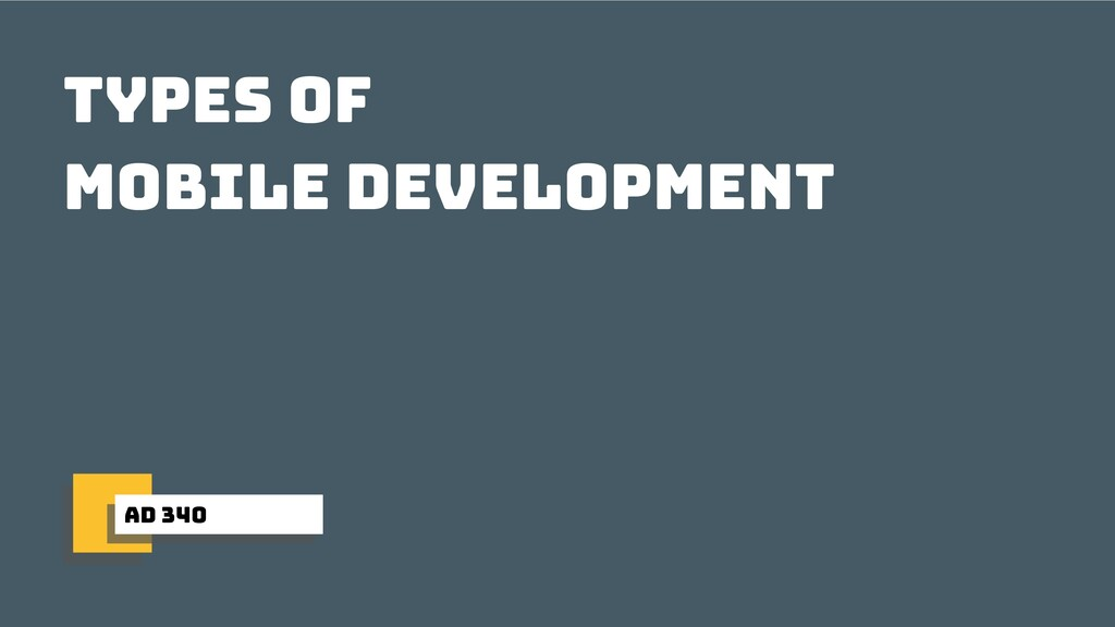 ad 340 Types of mobile development
