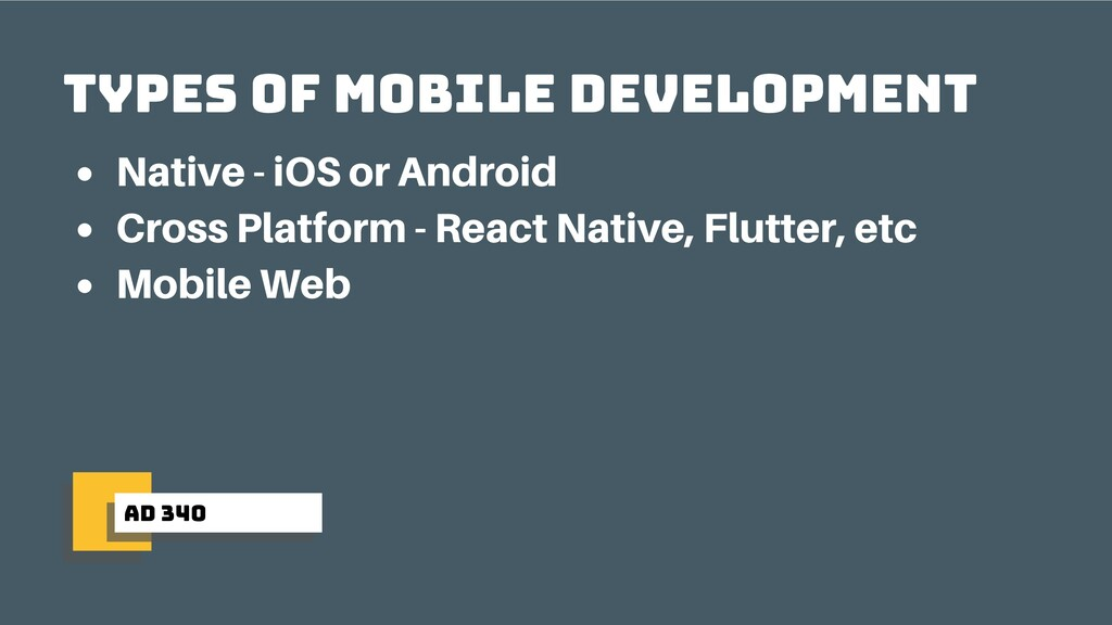 ad 340 types of mobile development Native - iOS...