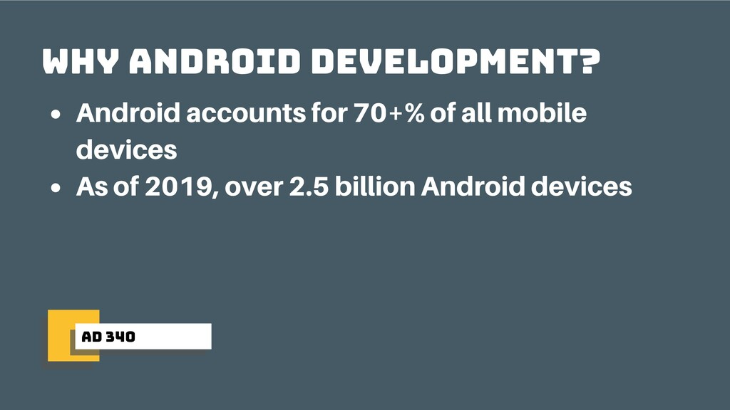 ad 340 why android development? Android account...