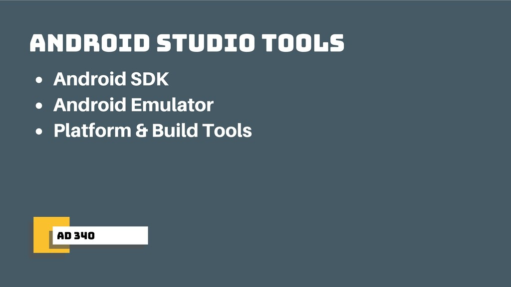 ad 340 Android Studio Tools Android SDK Android...