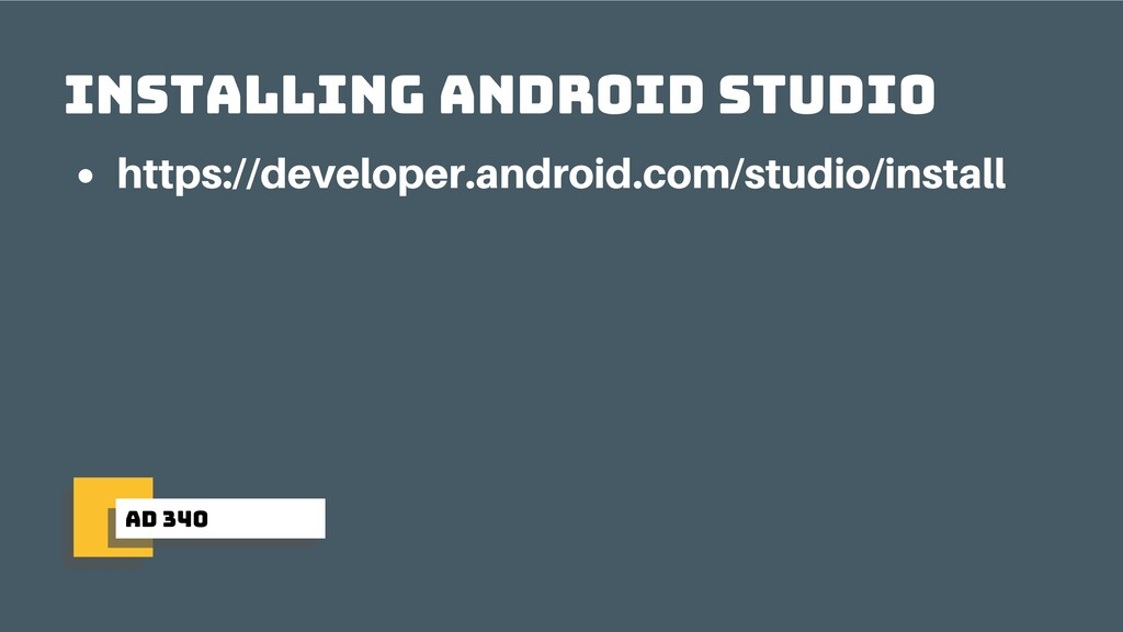 ad 340 Installing Android Studio https://develo...
