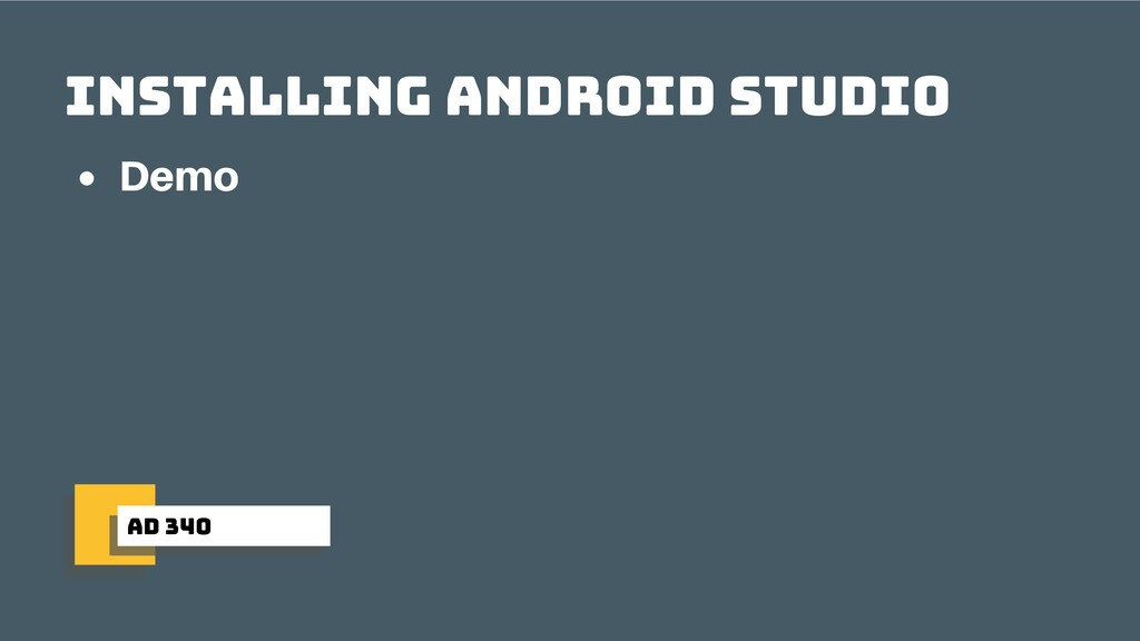 ad 340 Installing Android Studio Demo