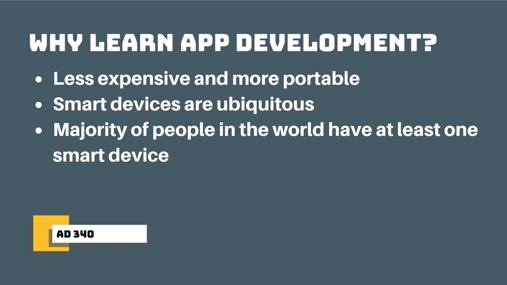ad 340 Why learn app development? Less expensiv...
