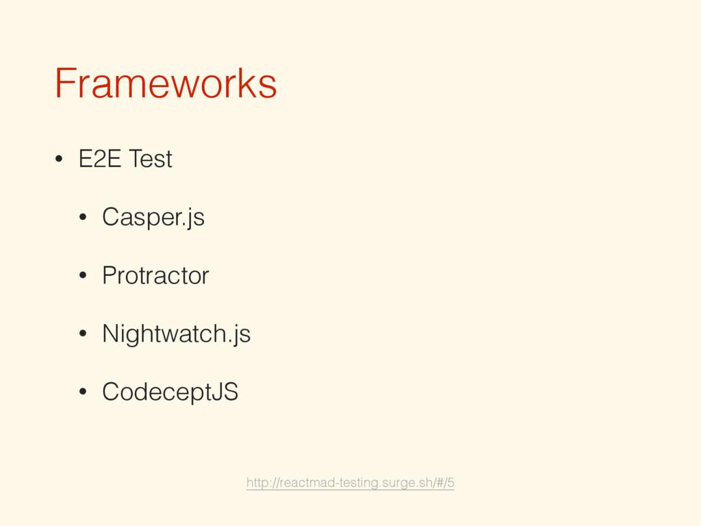 Frameworks • E2E Test • Casper.js • Protractor ...