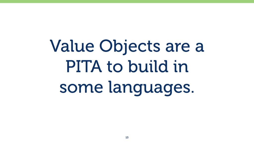 Value Objects are a