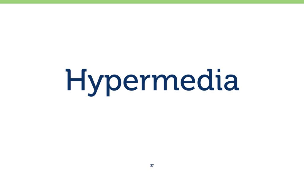 Hypermedia 37