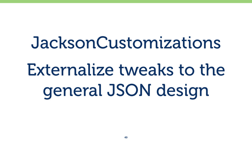 JacksonCustomizations Externalize tweaks to the...