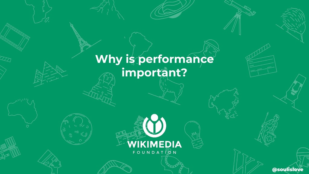 Why is performance important? @soulislove