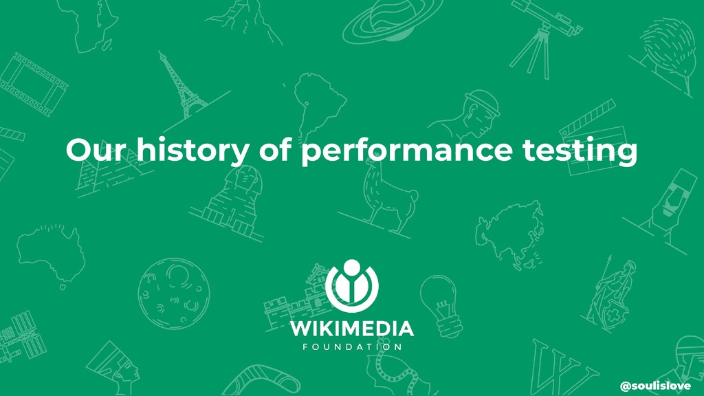 Our history of performance testing @soulislove
