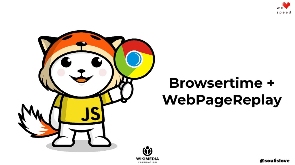 @soulislove Browsertime + WebPageReplay