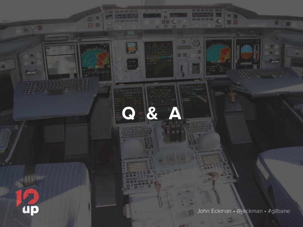 John Eckman • @jeckman • #gilbane Q & A