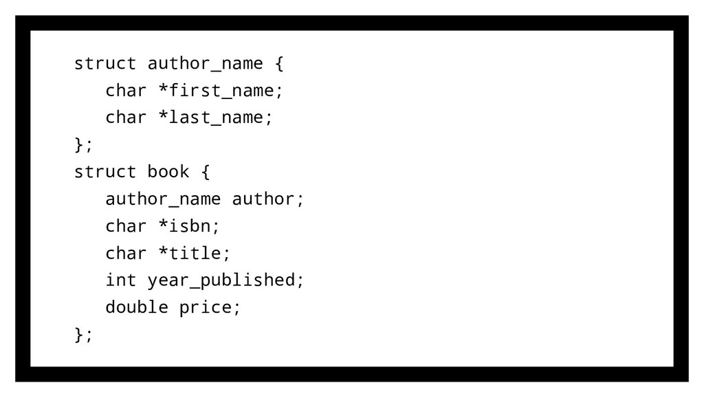 struct author_name { char *first_name; char *la...