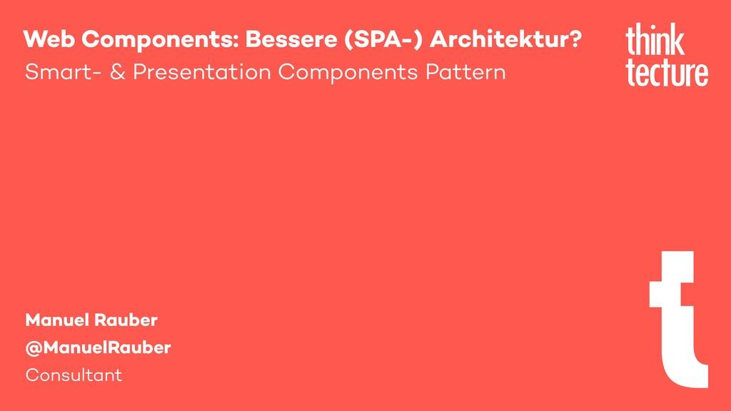 Web Components: Bessere (SPA-) Architektur? Sma...