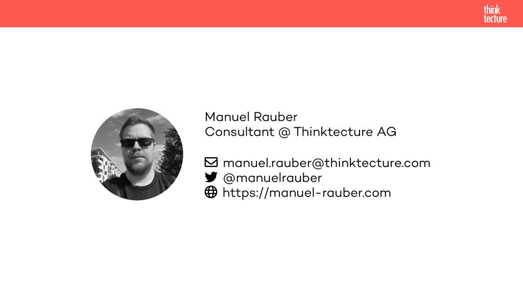Manuel Rauber  Consultant @ Thinktecture AG   ...