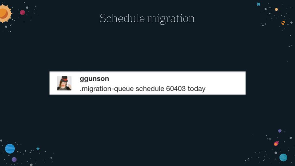 Schedule migration