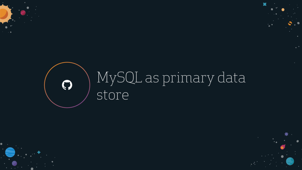 ! MySQL as primary data store