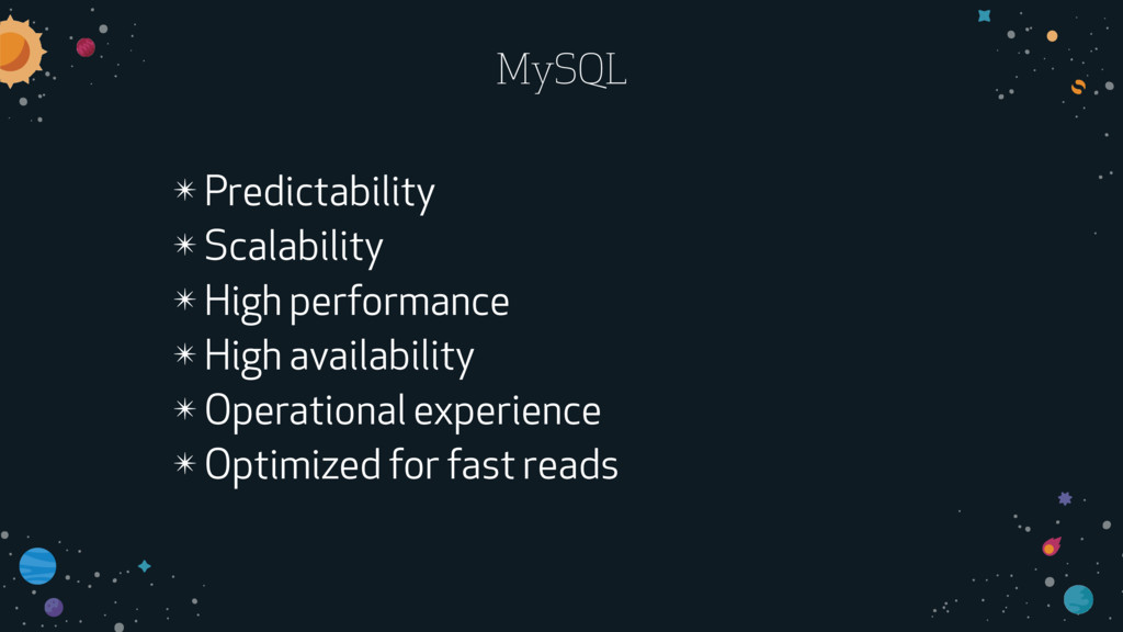 MySQL ✴ Predictability ✴ Scalability ✴ High per...