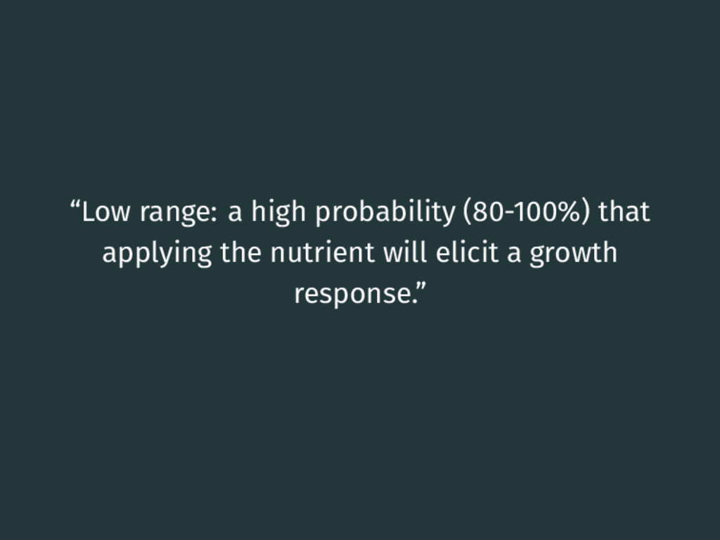 """Low range: a high probability (80-100%) that a..."