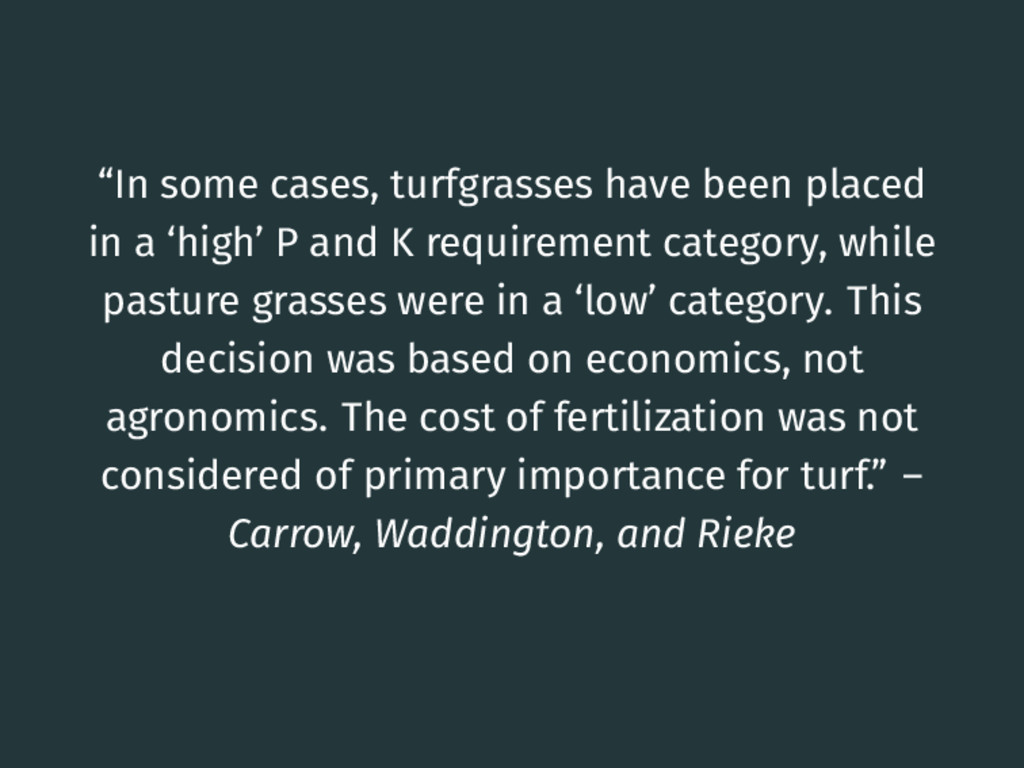 """In some cases, turfgrasses have been placed in..."