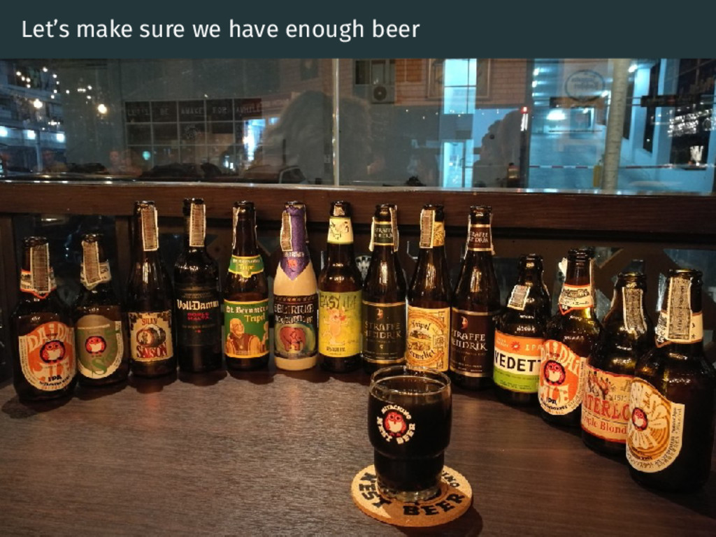 Let's make sure we have enough beer