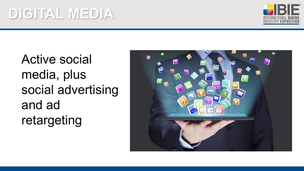 DIGITAL MEDIA Active social media, plus social ...