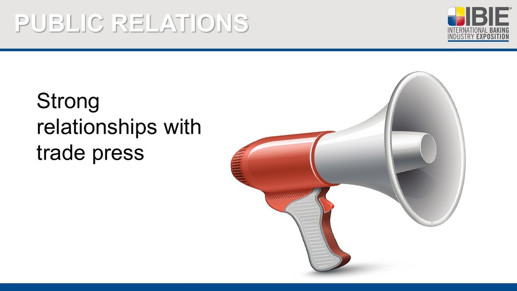 PUBLIC RELATIONS Strong relationships with trad...